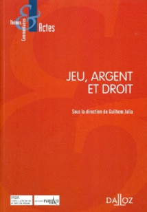 Nouvelle acquisition dans la la bibliothèque du cabinet : JEU, ARGENT & DROIT