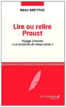 Nouvelle acquisition dans la la bibliothèque du cabinet : LIRE OU RELIRE PROUST