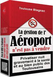 Action collective contre la Privatisation de l' AEROPORT DE TOULOUSE BLAGNAC