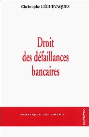 Droit des défaillances bancaires